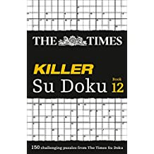 The Times Killer Su Doku Book 12: 150 lethal Su Doku puzzles (Times Mind Games)