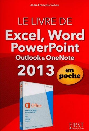 Le Livre de Excel, Word, PowerPoint, Outlook, OneNote 2013 En poche par Jean-François SEHAN