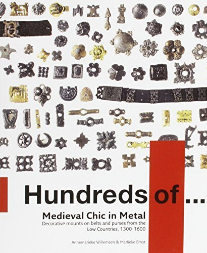 Medieval Chic in Metal: Decorative Mounts on Belts and Purses from the Low Countries, 1300 - 1600 by Annemarieke Willemsen (2012-12-31) (Belt Mount)