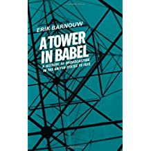 A Tower in Babel: To 1933 (History of Broadcasting)