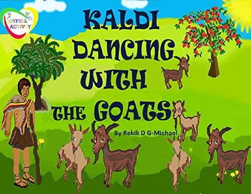 Kaldi dancing with the goats (English Edition)