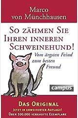 So zähmen Sie Ihren inneren Schweinehund: Vom ärgsten Feind zum besten Freund Gebundene Ausgabe