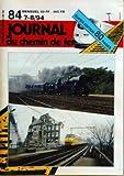 JOURNAL DU CHEMIN DE FER [No 84] du 01/07/1994 - VAMOS, A LA PLAYA. LES TRAMS EN BORD DE MER - LE CHANTIER - LES TRAVAUX TGV ENTRE BRUXELLES-MIDI ET LEMBEEK - UNE NOUVELLE VAPEUR... - LA 3696-7 DU CFV3V - ADIEU AU CHEMIN DE FER AERIEN DE ROTTERDAM - TRANSPORT SPECIAL - LES WAGONS-NAVETTES DE L'EUROTUNNEL - MANIFESTATIONS - MINIMARCHE - NOUVEAU MATERIEL - ACHAT DES VOITURES D'OCCASION A LA SNCF - TRANS EUROP EXPRESS - LES TEE EN BELGIQUE ET AUX PAYS-BAS - RAILS & PHOTOS NS - ACTUA...