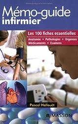 Mémo-guide infirmier : Les 100 fiches essentielles