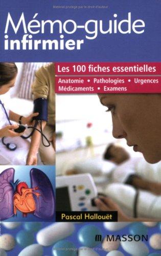 Mémo-guide infirmier : Les 100 fiches essentielle...