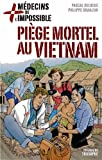 Médecins de l'impossible, Tome 1 : Piège mortel au Vietnam