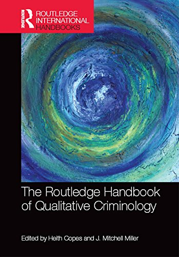 The Routledge Handbook of Qualitative Criminology (Routledge International Handbooks)