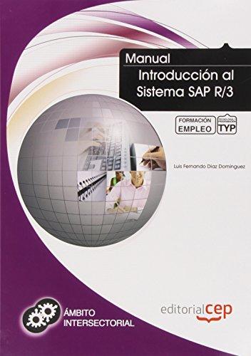 Manual Introducción al Sistema SAP R/3. Formación para el Empleo (Fpe Formacion Empleo (cep))