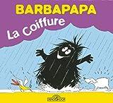 La Petite Bibliotheque De Barbapapa: La Coiffure