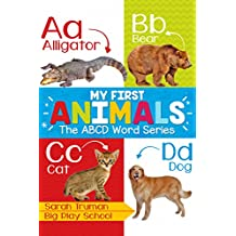 My First Animals: The ABCD Word Series (English Edition)