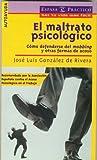 El maltrato psicologico....mobbing y otras formasde acoso (Espasa Practico)