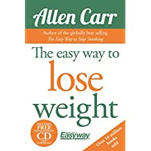 The Easy Way to Lose Weight [With CD (Audio)] (Allen Carr's Easyway)