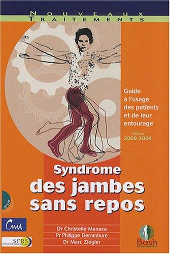 Syndrome des jambes sans repos : Guide à l'usage des patients et de leur entourage par Christelle Monaca