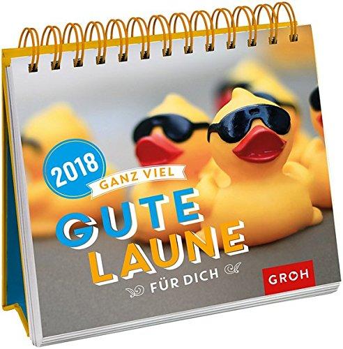 Buchcover Ganz viel gute Laune für dich 2018: Tischkalender mit Wochenkalendarium