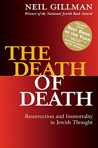 The Death of Death: Resurrection and Immortality in Jewish Thought: 0