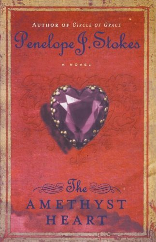 The Amethyst Heart: Newly Repackaged Edition by Penelope J. Stokes (2005-10-09)