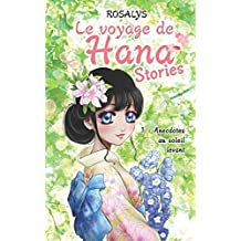 Le voyage de Hana, Stories: Anecdotes au soleil levant