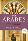 Los árabes: Del imperio otomano a la actualidad par Rogan