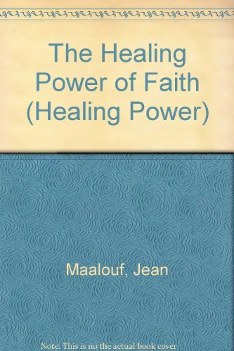 The Healing Power of Faith par Jean Maalouf