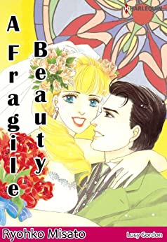 A Fragile Beauty (Harlequin comics) by [Gordon, Lucy]