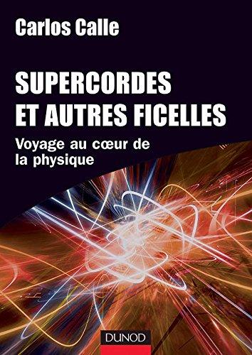 Supercordes et autres ficelles - Voyage au coeur de la physique