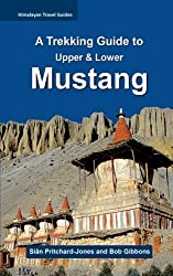 A Trekking Guide to Mustang: Upper & Lower Mustang (Himalayan Travel Guides) by Sian Pritchard-Jones (2016-01-01)