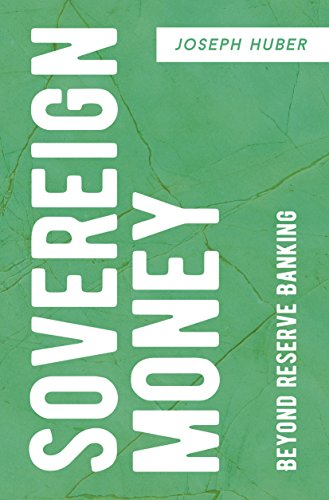 Sovereign money beyond reserve banking ebook joseph huber amazon sovereign money beyond reserve banking by joseph huber fandeluxe Gallery
