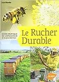le rucher durable guide pratique de l apiculteur d aujourd hui de jean riondet sosth?ne fayolle ga?tan adell 7 f?vrier 2013