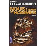 Nous Etions Les Hommes by Gilles Legardinier (2014-01-09)