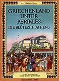 Abenteuer Weltgeschichte - Griechenland unter Perikles - Die Blütezeit Athens - Macdonald Fiona Mark Bergin und John James