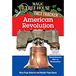 Magic Tree House Fact Tracker #11: American Revolution: A Nonfiction Companion to Magic Tree House #22: Revolutionary War on Wednesday (A Stepping Stone Book(TM)) (Magic Tree House (R) Fact Tracker)