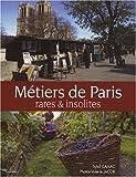 Telecharger Livres Metiers rares et insolite a Paris (PDF,EPUB,MOBI) gratuits en Francaise