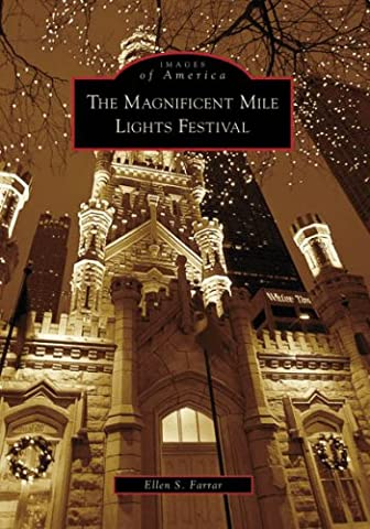 The Magnificent Mile Lights Festival (Images of America (Arcadia Publishing))
