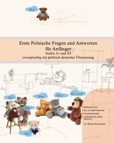 Erste Polnische Fragen und Antworten für Anfänger: Stufen A1 und A2 zweisprachig mit polnisch-deutscher Übersetzung (Gestufte Polnische Lesebücher, Band 5)
