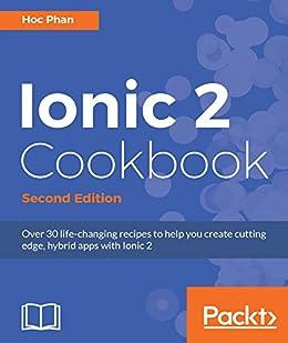 Ionic 2 Cookbook - Second Edition von [Phan, Hoc]