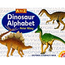 A to Z Dinosaur Alphabet: Oxford Literacy Web Non-Fiction Year 1 (Animals)