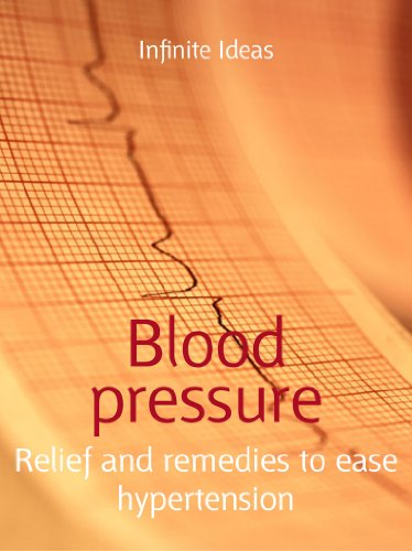 Blood pressure: Relief and remedies to ease hypertension (52 Brilliant Ideas)