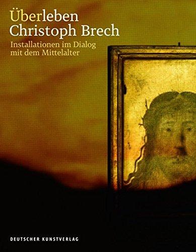 Überleben. Christoph Brech: Installationen im Dialog mit dem Mittelalter