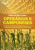 Operários E Camponeses. A Repercussão Da Revolução Mexicana Na Imprensa Operária Brasileira. 1911-1918 (Em Portuguese do Brasil)
