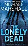 The Lonely Dead by Michael Marshall front cover