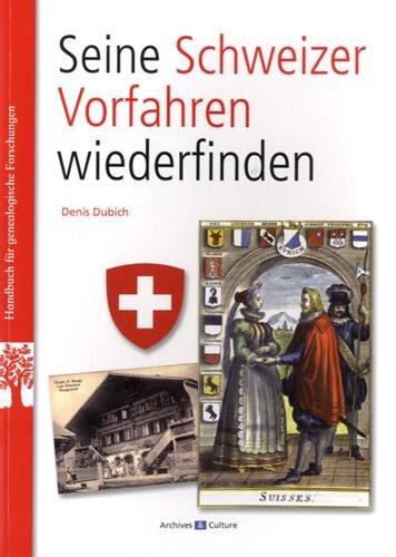 Seine Schweizer Vorfahren wiederfinden: (retrouver ses anctres suisses).