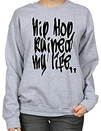 Hip-Hop Ruined My Life B-Boy Rap Music Graffiti Street Art Womens Sweatshirt