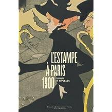 L'estampe à Paris, 1900 : Elitiste et populaire