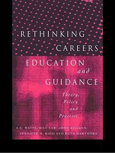 [(Rethinking Careers Education and Guidance : Theory, Policy and Practice)] [Edited by A.G. Watts ] published on (November, 1996)