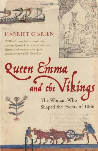 Queen Harriet and the Vikings: The Woman Who Shaped the Events of 1066