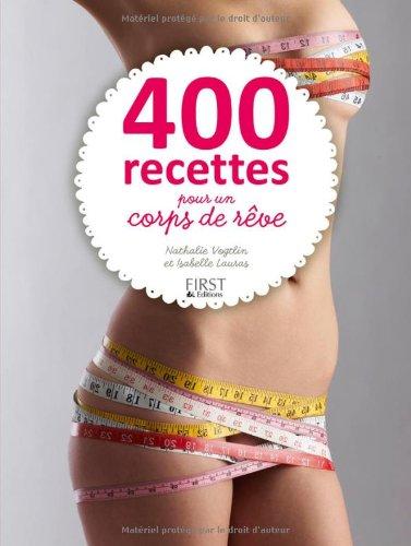400 recettes pour un corps de rve