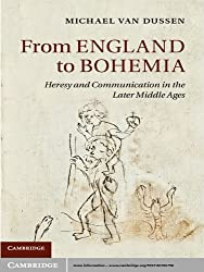 From England to Bohemia: Heresy and Communication in the Later Middle Ages (Cambridge Studies in Medieval Literature)