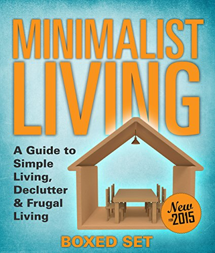 Minimalist Living: A Guide to Simple Living, Declutter & Frugal Living (Speedy Boxed Sets): Minimalism, Frugal Living and Budgeting (English Edition) por Speedy Publishing