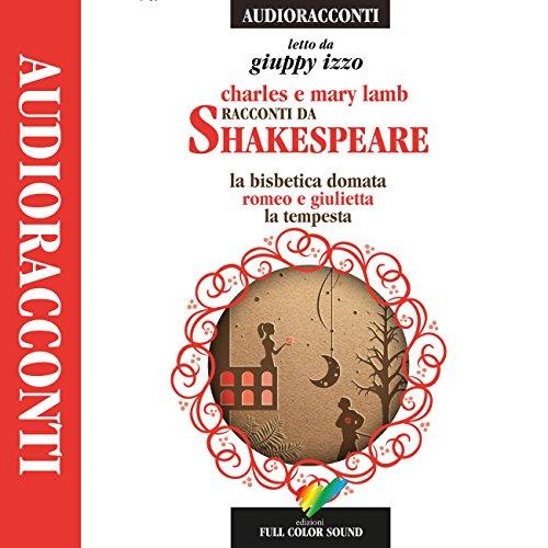Racconti da Shakespeare: La bisbetica domata / Romeo e Giulietta / La tempesta  Audiolibri