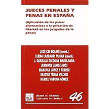 Jueces penales y penas en España . Aplicación de las penas alternativas a la privación de libertad en los juzgados de lo penal